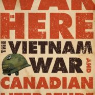 Robert McGill's War is Here: The Vietnam War and Canadian Literature